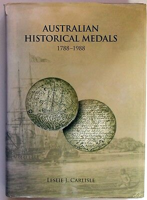 Australian Historical Medals 1788-1988 by Leslie Carlisle