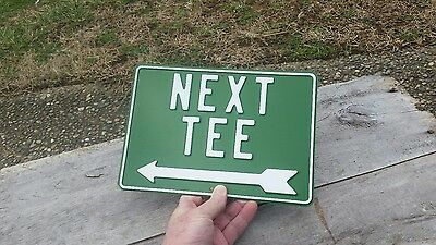 """Vintage Golf Course """"next Tee"""" Left Arrow Embossed  Metal Sign New Old Stock"""