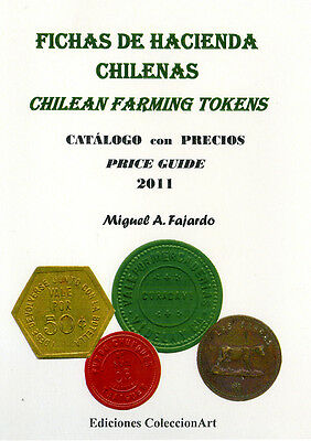 CHILEAN FARMING TOKENS Fichas de Hacienda de Chile 2011 Catalog