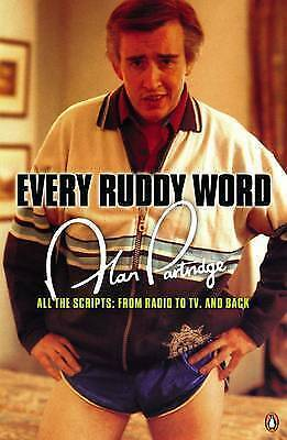 Alan Partridge: Every Ruddy Word: All the Scripts: from Radio to TV and Back by…