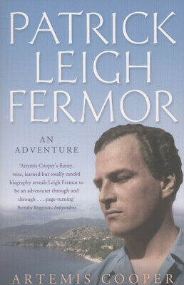 Patrick Leigh Fermor: an adventure by Artemis Cooper (Paperback)