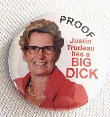 2.25 inch Justin Trudeau- Anti Kathleen Wynne Pinback Button Badge Liberal Party
