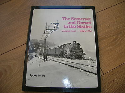 The Somerset & Dorset In The Sixties,vol-4-1963-1966.by Ivo Peters.1983.1St.ed.
