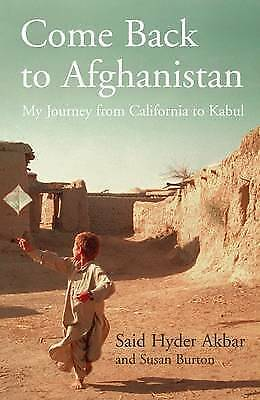 Come Back to Afghanistan: My Journey from California to Kabul by Said Hyder Book
