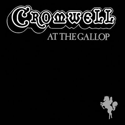 CROMWELL - At The Gallop - LP 1975 Got Kinda Lost