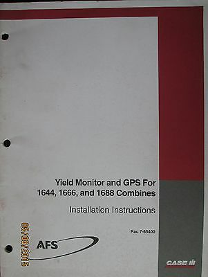 CASE- IH Yield Monitor and GPS For 1644,1666, and 1688 Combines Inst Instruction