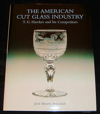 The American Cut Glass Industry TG Hawkes Competitors Book Jane Shadel Spillman