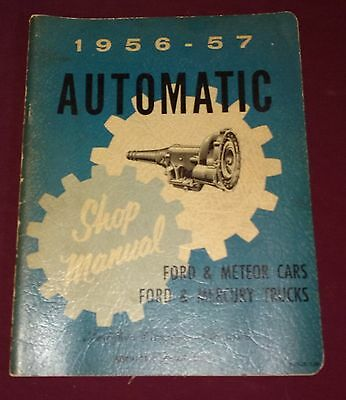 1956-57 Automatic Shop Manual Ford and Meteor Cars Ford and Mercury Trucks