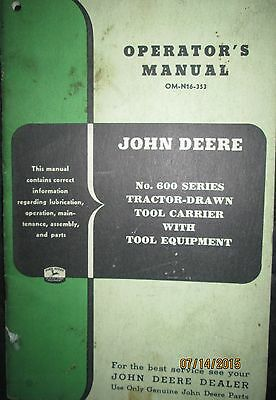 John Deere No. 600 Series Tractor-Drawn Tool Carrier Operator`s Manual Original