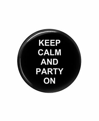 KEEP CALM  AND PARTY ON Button pin - New - Handmade