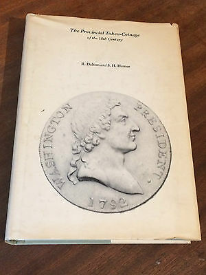 The Provincial Token-Coinage of the 18th Century (R Dalton and S H Hamer) 1977
