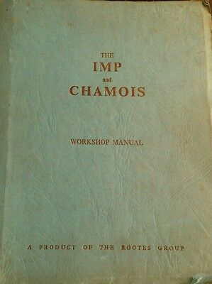 The Imp and Chamois dealer workshop manual. Rootes Group. Revised correctly.