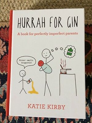 Hurrah for Gin: A Book for Perfectly Imperfect Parents by Katie Kirby (Hardback…