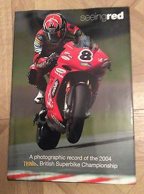 SEEING RED 2004 - A Photographic Record Of The 2004 Superbike Season