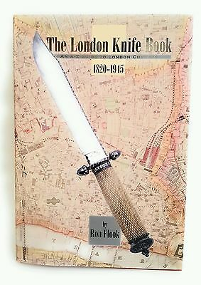The London Knife Book 1820-1945 by Ron Flook  ~ A-Z Guide to London Cutlers