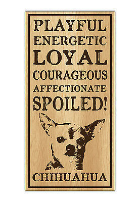 Wood Dog Breed Personality Sign - Spoiled Chihuahua - Home, Office, Gift