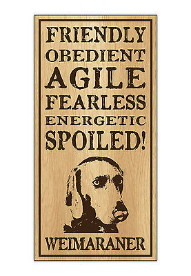 Wood Dog Breed Personality Sign - Spoiled Weimaraner - Home, Office, Gift