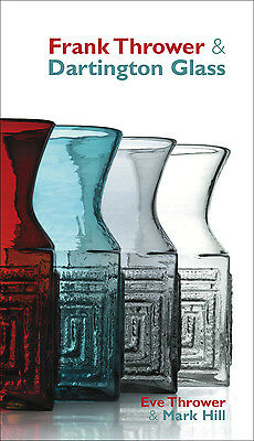 Frank Thrower & Dartington Glass - AMAZING BOOK - A Collector's 'Must-Have'!