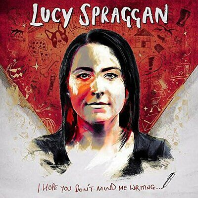 Lucy Spraggan - I Hope You Don't Mind Me Writing [CD]