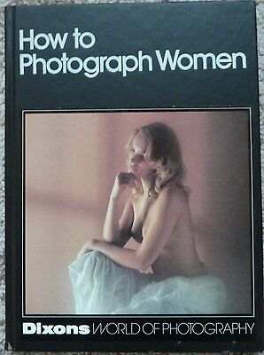 How to Photograph Women Dixons World of Photography Hardback 1984