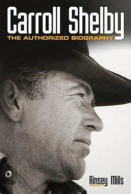 CARROLL SHELBY THE AUTHORIZED BIOGRAPHY Book Ford Mustang Cobra American NEW !