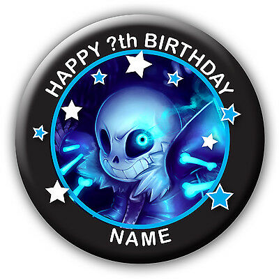 PERSONALISED UNDERTALE SANS BIRTHDAY BADGES/FRIDGE MAGNET/NO PIN- 58MM or 77MM