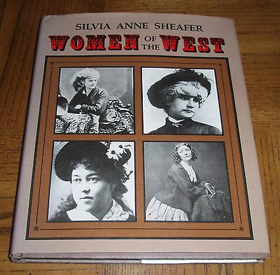 """women Of The West"" - 1980 Book - Silvia Anne Sheafer- Extremely Rare Hard Cover"