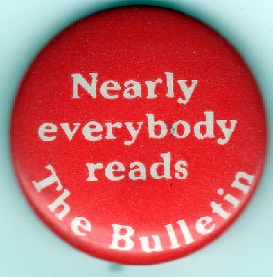 Vintage Nerarly Everybody Reads The BULLETIN Pin w/ Backpaper Philadelphia Paper
