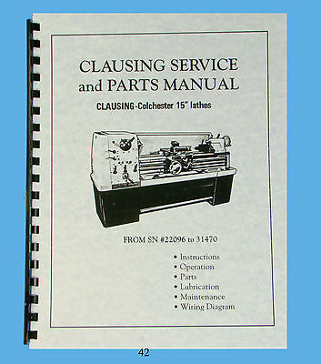"""Clausing Colchester 15"""" Lathe Service and Parts Manual  sn: 22096 to 31470  *42"""