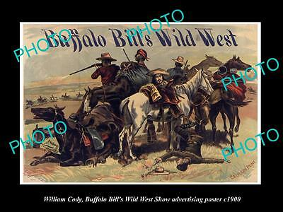 OLD HISTORIC PHOTO OF WILLIAM CODY, BUFFALO BILL WILD WEST SHOW POSTER c1900 15