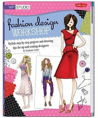 Fashion Design Workshop: Stylish step-by-step projects and drawing tips for up-a
