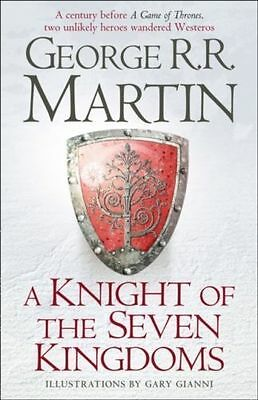A Knight of the Seven Kingdoms: Being the Adventures of Ser Duncan the Tall, an…