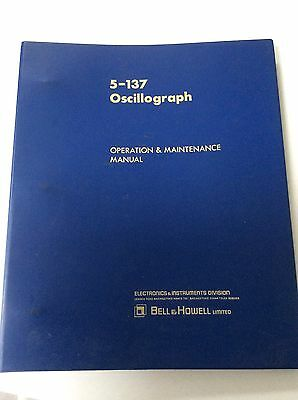 Bell And Howell 5-137 Oscillograph - Instruction & Maintenance Manual