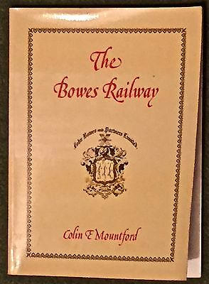 THE BOWES RAILWAY by Colin E Mountford