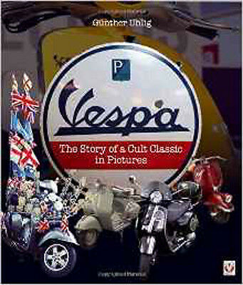 Vespa - The Story of a Cult Classic in Pictures, New, Günther Uhlig Book