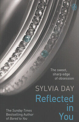 The crossfire novels: Reflected in you by Sylvia Day (Paperback)