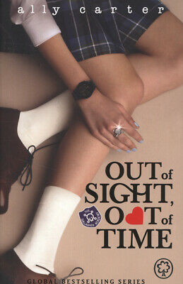 Gallagher girls: Out of sight, out of time by Ally Carter (Paperback)