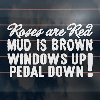 ROSES ARE RED MUD IS BROWN Sticker 175mm bns ute 4x4 4wd car window decal