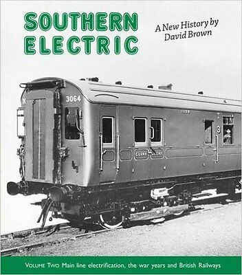Southern Electric: Main Line Electrification, the War Years and British Railways