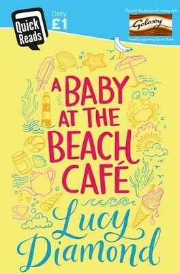 Quick reads: A baby at the beach cafe by Lucy Diamond (Paperback)