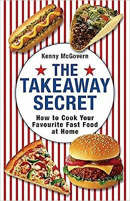 The Takeaway Secret: How to Cook Your Favourite Fast-food at Home, New Book