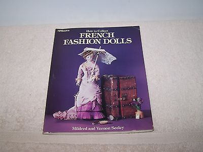 Vintage Hpbooks How To Collect French Fashion Dolls By Mildred And Vernon Seeley