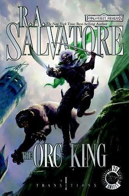 Transitions: The Orc King Bk. 1 by R. A. Salvatore (2007, Hardcover)