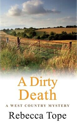 The West Country mysteries: A dirty death by Rebecca Tope (Paperback)