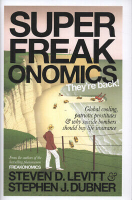 Superfreakonomics: global cooling, patriotic prostitutes, and why suicide