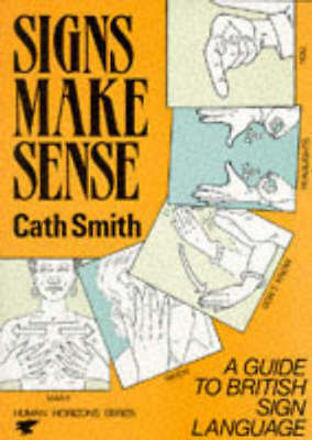A Condor book: Signs make sense by Cath Smith (Paperback)