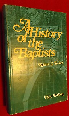 A History of the Baptists by Robert G. Torbet 1978
