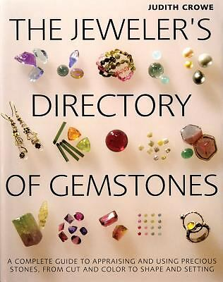 The Jeweler's Directory of Gemstones : A Complete Guide to Appraising and...