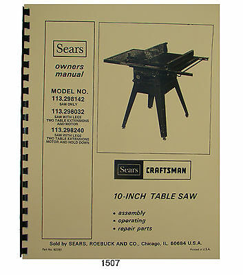 "Sears Craftsman 113.298142,113.298032,113.298240 10"" Table Saw Op & Parts  #1507"