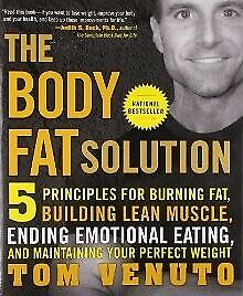 The Body Fat Solution: Five Principles for Burning Fat, Building Lean Musc .. U